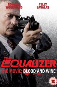 The Equalizer – The Movie: Blood & Wine