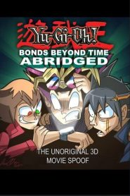 Yu-Gi-Oh! 3D: Bonds Beyond Time Abridged